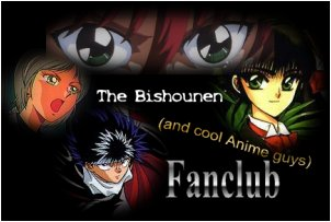The Bishounen (and cool anime guys)Fanclub